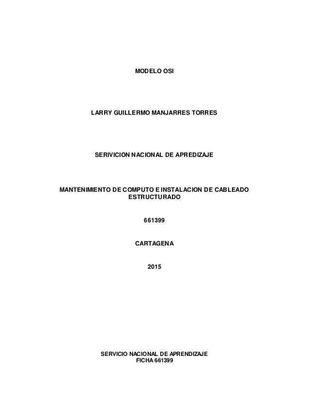 MODELO OSI LARRY GUILLERMO MANJARRES TORRES SERIVICION NACIONAL DE APREDIZAJE MANTENIMIENTO DE COMPUTO E INSTALACION DE CA...