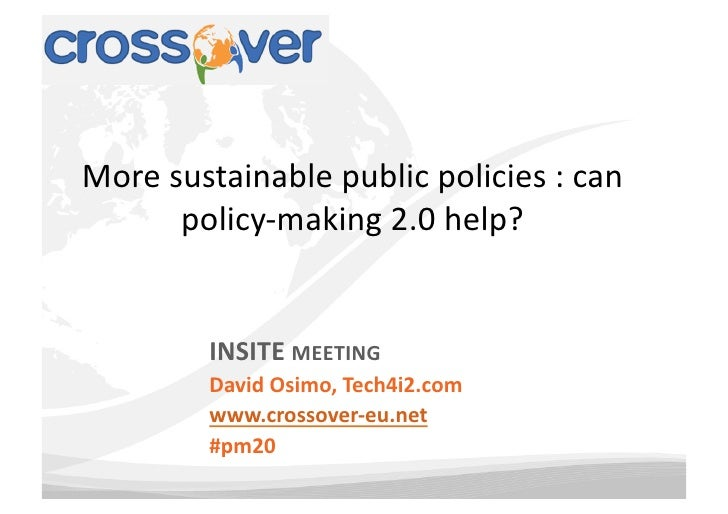 More	  sustainable	  public	  policies	  :	  can	           policy-­‐making	  2.0	  help?	               INSITE	  MEETING	...