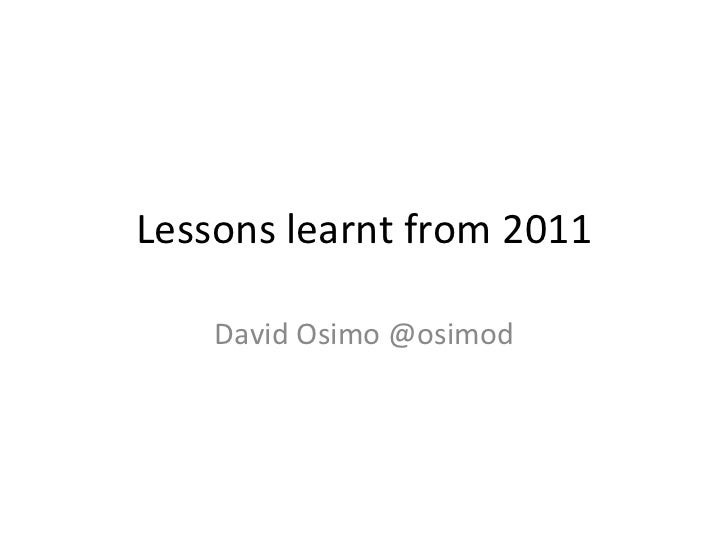 Lessons learnt from 2011 David Osimo @osimod
