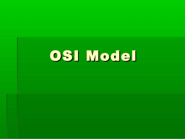 Osi model(open system interconnection)