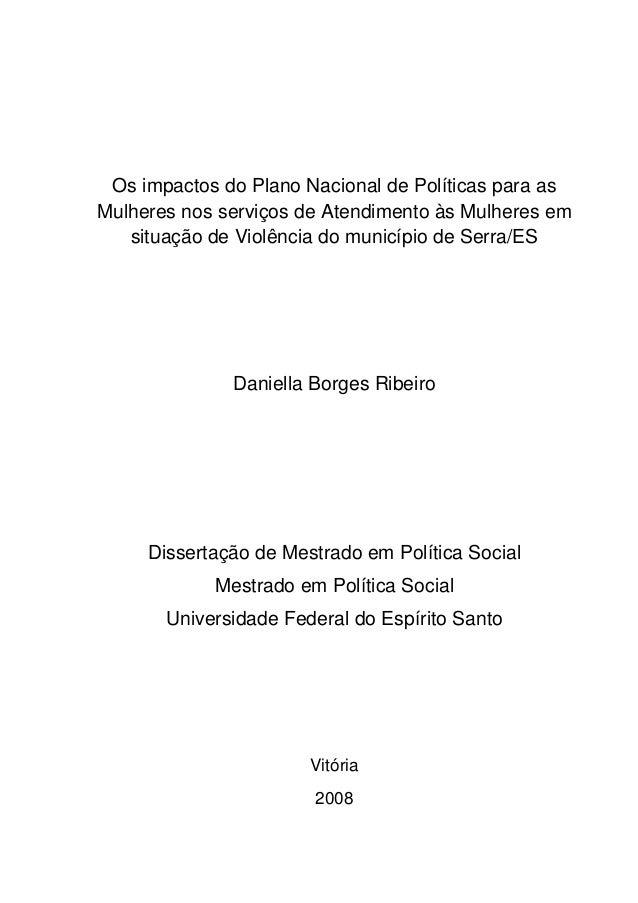 Os impactos do Plano Nacional de Políticas para as Mulheres nos serviços de Atendimento às Mulheres em situação de Violênc...