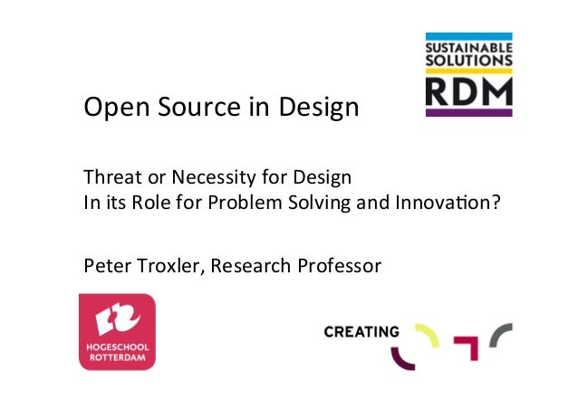 Open Source in Design  Threat or Necessity for Design  In its Role for Problem Solving a...