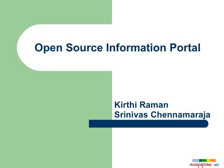 Open Source Information Portal Kirthi Raman Srinivas Chennamaraja