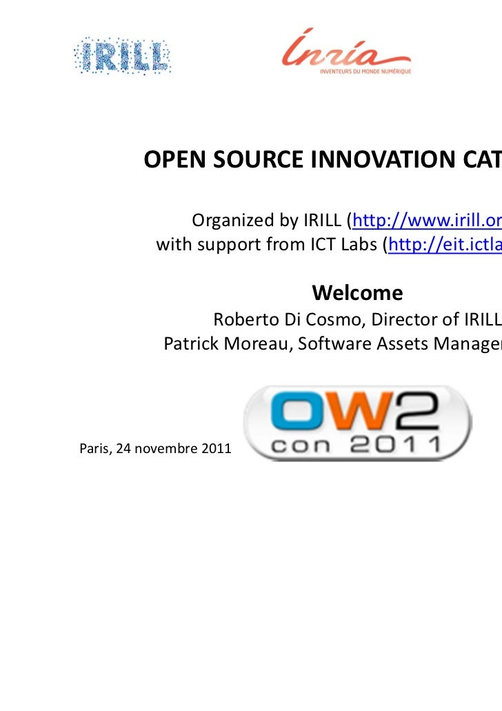 OPEN SOURCE INNOVATION CATALYST               Organized by IRILL (http://www.irill.org)            with support from ICT L...