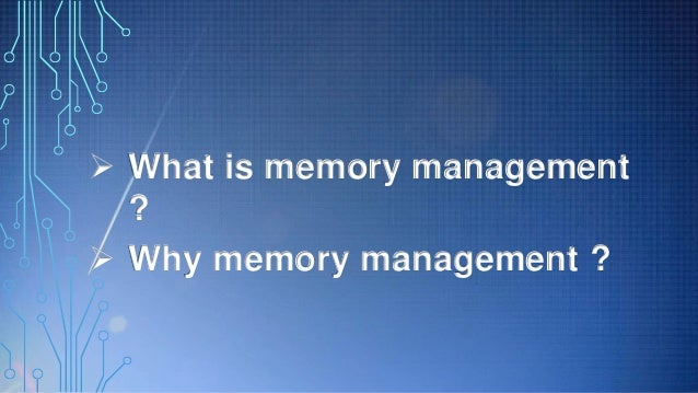explain memory management requirements Multiple processes in physical memory at the same time  partition requirements   limit process 4 memory management cs-502 fall 2007 14 definition.