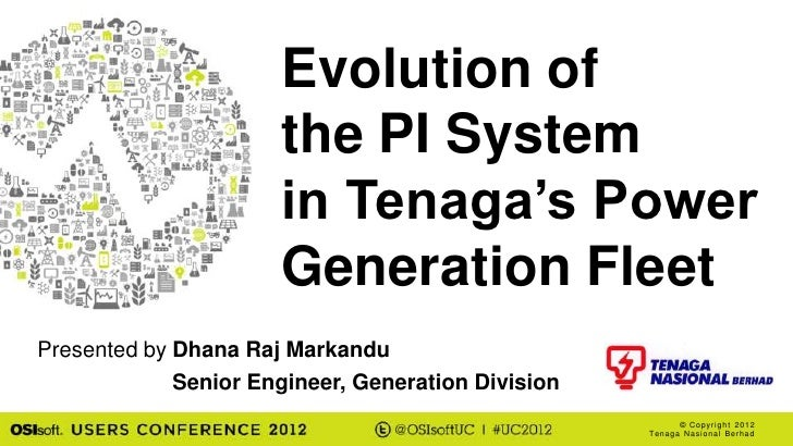 Evolution of                      the PI System                      in Tenaga's Power                      Generation Fle...