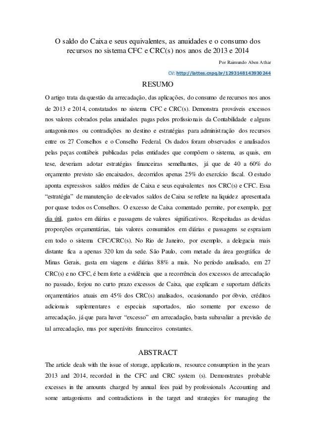 O saldo do Caixa e seus equivalentes, as anuidades e o consumo dos recursos no sistema CFC e CRC(s) nos anos de 2013 e 201...
