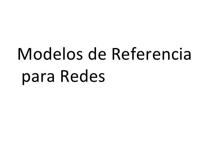 Modelos de Referencia para Redes