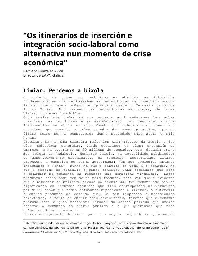 """""""Os itinerarios de inserción eintegración socio-laboral comoalternativa nun momento de criseeconómica""""Santiago González Av..."""
