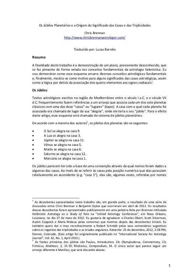 Os Júbilos Planetários e a Origem do Significado das Casas e das Triplicidades Chris Brennan http://www.chrisbrennanastrol...