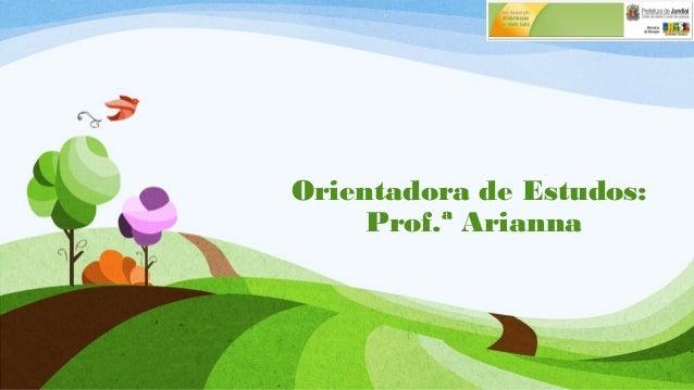 Orientadora de Estudos: Prof.ª Arianna