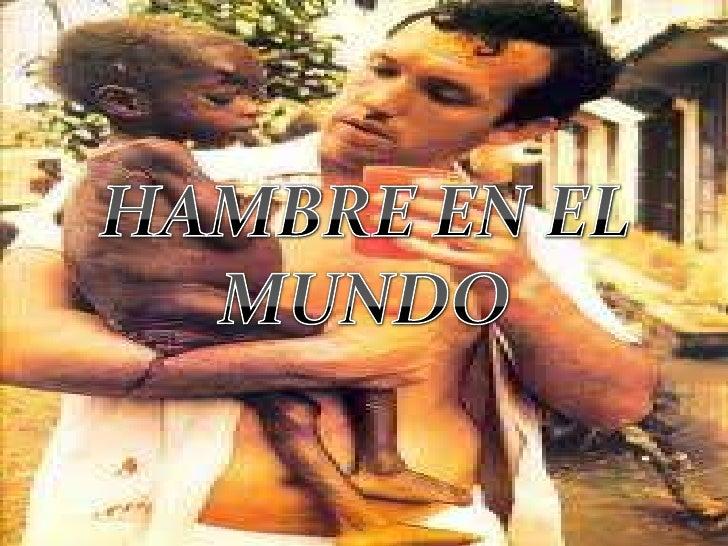 HAMBRE EN EL MUNDO<br />