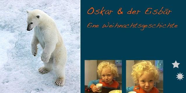 Oskar & der Eisbär Eine Weihnachtsgeschichte