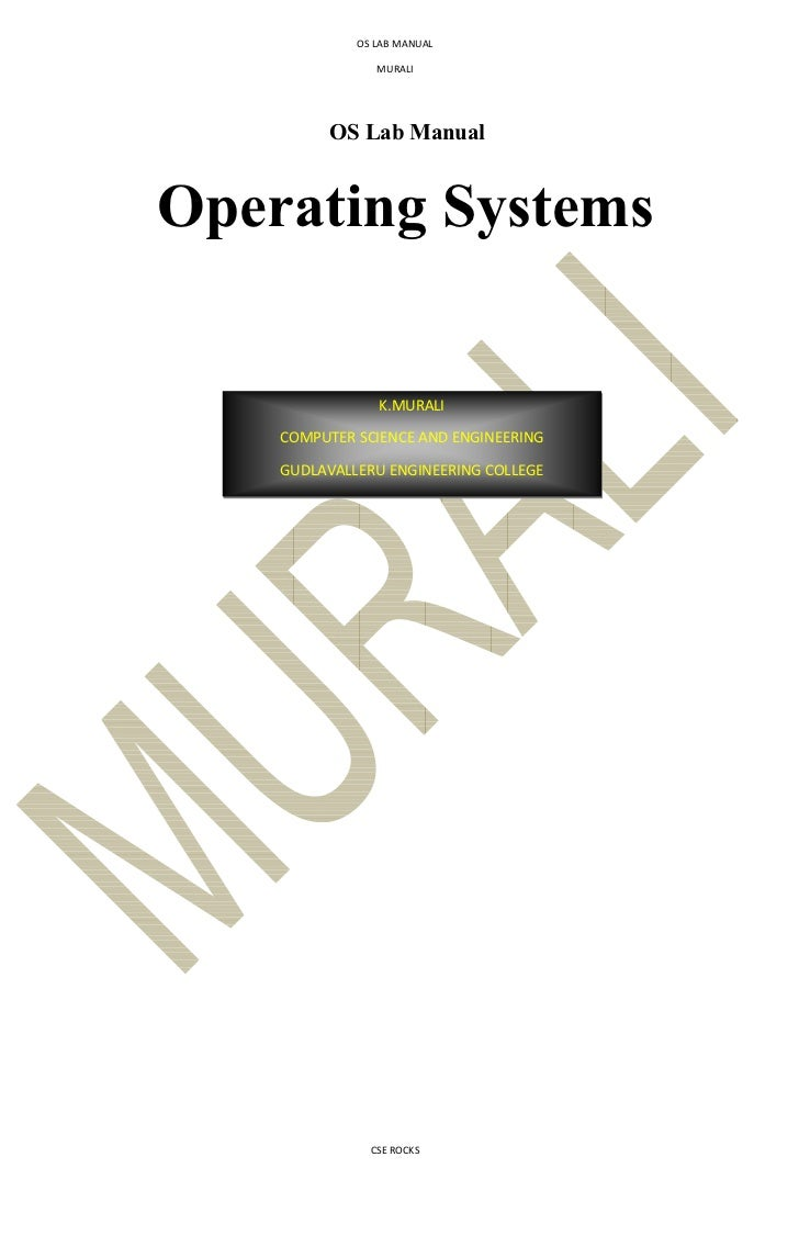 OS LAB MANUAL                MURALI         OS Lab ManualOperating Systems                K.MURALI    COMPUTER SCIENCE AND...