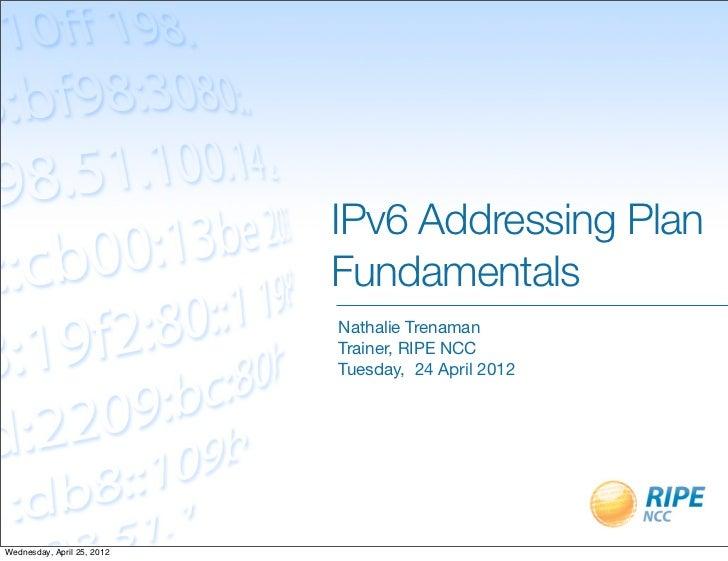 Nathalie Trenaman - RIPE NCC: Address planning fundamentals