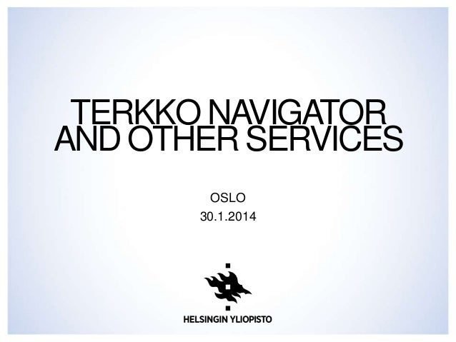 TERKKO NAVIGATOR AND OTHER SERVICES OSLO 30.1.2014