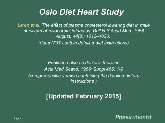 Oslo Diet Heart Study Leren et al. The effect of plasma cholesterol lowering diet in male survivors of myocardial infarcti...