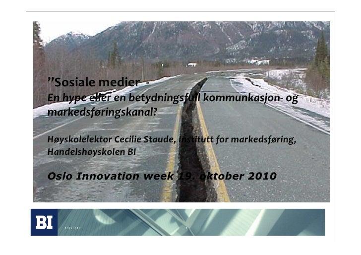 """20.10.10 """" Sosiale medier  -   En hype eller en betydningsfull kommunkasjon- og markedsføringskanal?  Høyskolelektor Cecil..."""