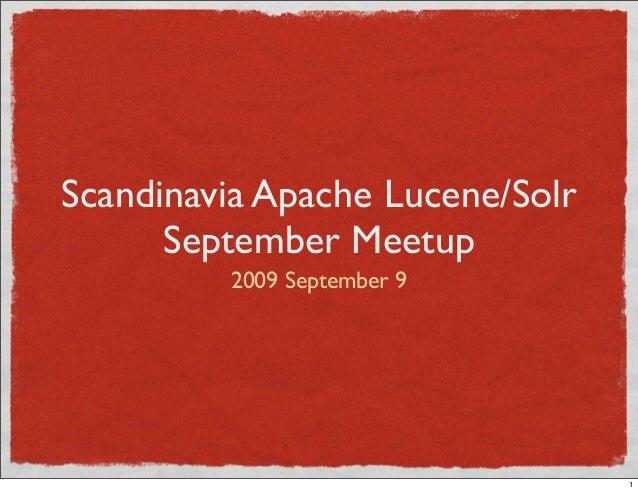 Scandinavia Apache Lucene/Solr September Meetup 2009 September 9 1