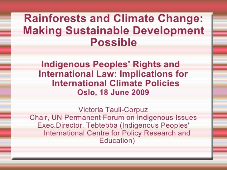 Rainforests and Climate Change: Making Sustainable Development Possible Indigenous Peoples' Rights and  International Law:...
