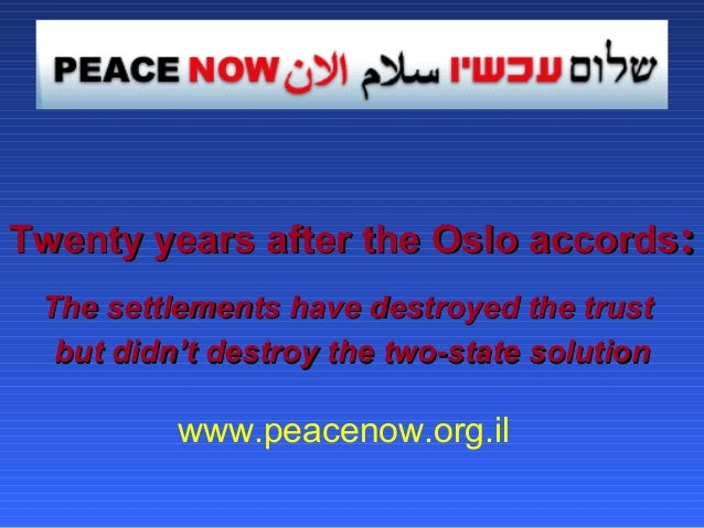 Twenty years after the Oslo accords: The settlements have destroyed the trust but didn't destroy the two-state solution  w...