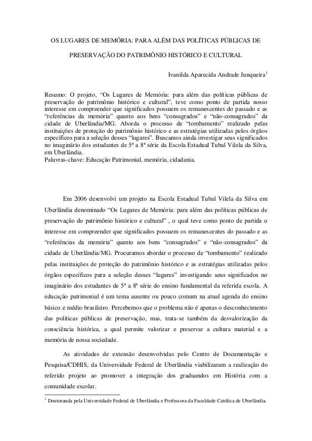 OS LUGARES DE MEMÓRIA: PARA ALÉM DAS POLÍTICAS PÚBLICAS DE              PRESERVAÇÃO DO PATRIMÔNIO HISTÓRICO E CULTURAL    ...
