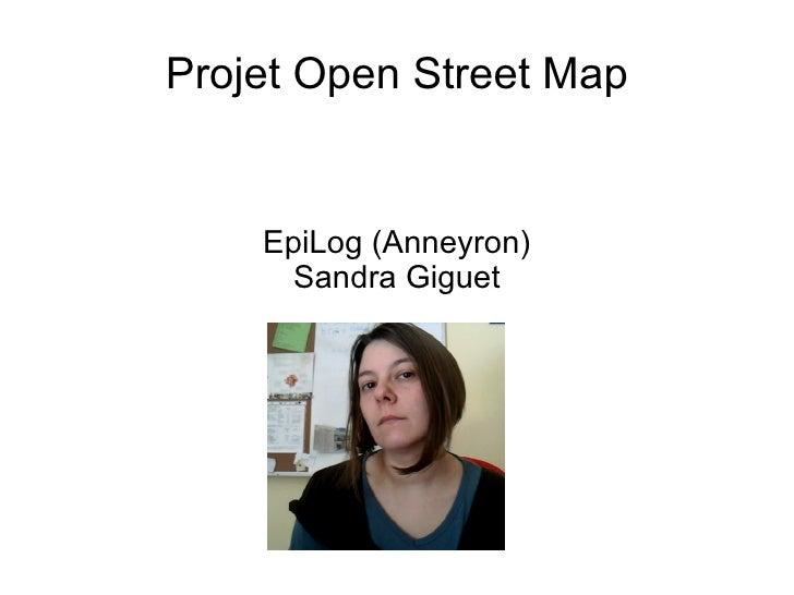 Projet Open Street Map    EpiLog (Anneyron)      Sandra Giguet