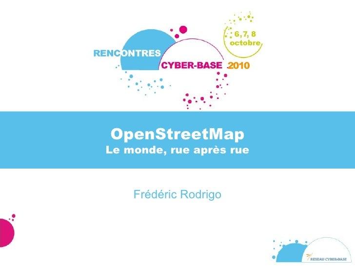 OpenStreetMap Le monde, rue après rue <ul>Frédéric Rodrigo </ul>