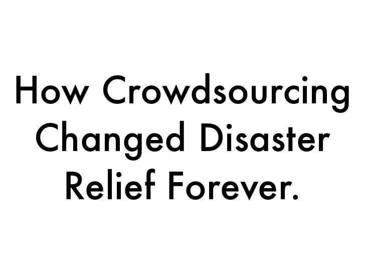 How Crowdsourcing  Changed Disaster   Relief Forever.