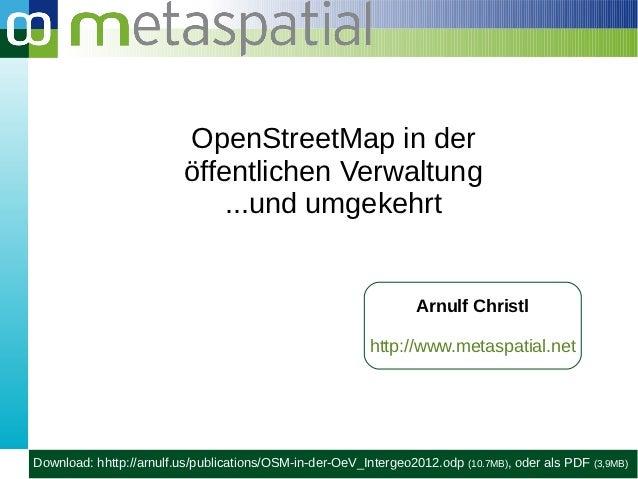 OpenStreetMap in der                         öffentlichen Verwaltung                             ...und umgekehrt         ...
