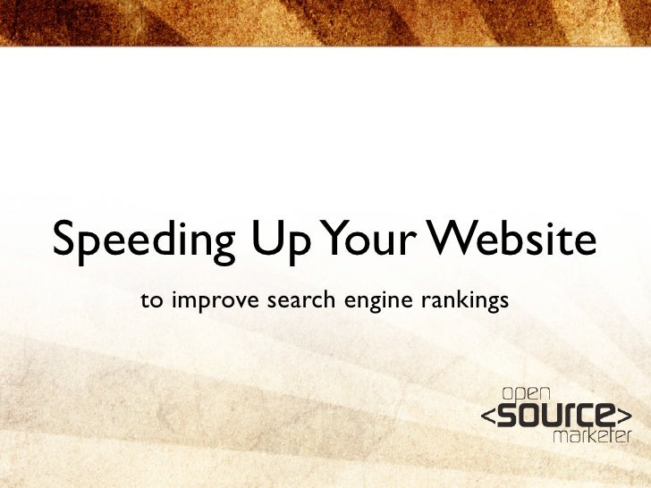Speeding Up Your Website    to improve search engine rankings