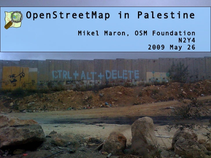 OpenStreetMap in Palestine        Mikel Maron, OSM Foundation                               N2Y4                        20...