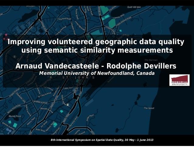 1/26 Improving volunteered geographic data qualityImproving volunteered geographic data quality using semantic similarity ...