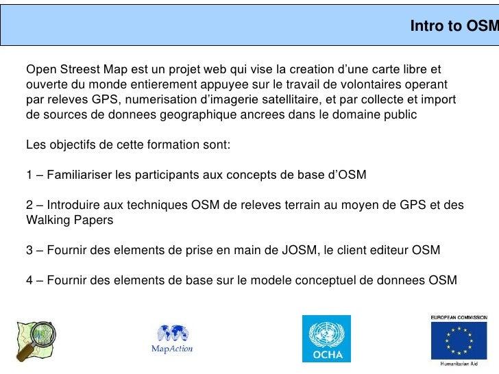 Intro to OSM  Open Streest Map est un projet web qui vise la creation d'une carte libre et ouverte du monde entierement ap...