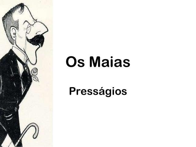 Os Maias Presságios