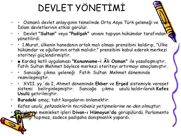 DEVLET YÖNETİMİ <ul><li>•  Osmanlı devlet anlayışının temelinde Orta Asya Türk geleneği ve Türk-İslam devletlerinin etkisi...