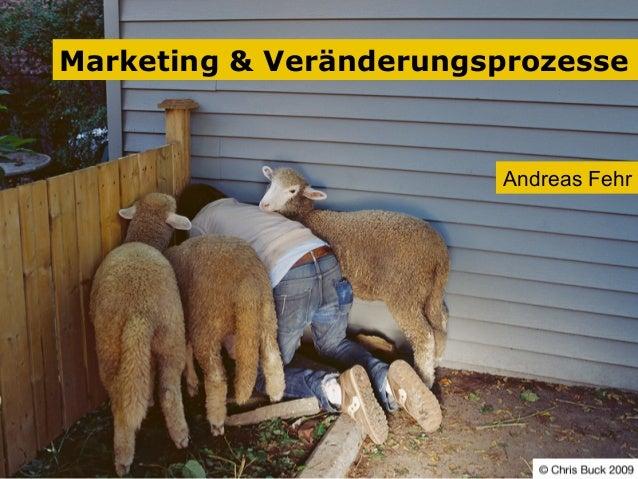 Marketing & Veränderungsprozesse  Andreas Fehr #Green_Cloud_Innovation #BluePingu #Coworking Nürnberg  Andreas Fehr