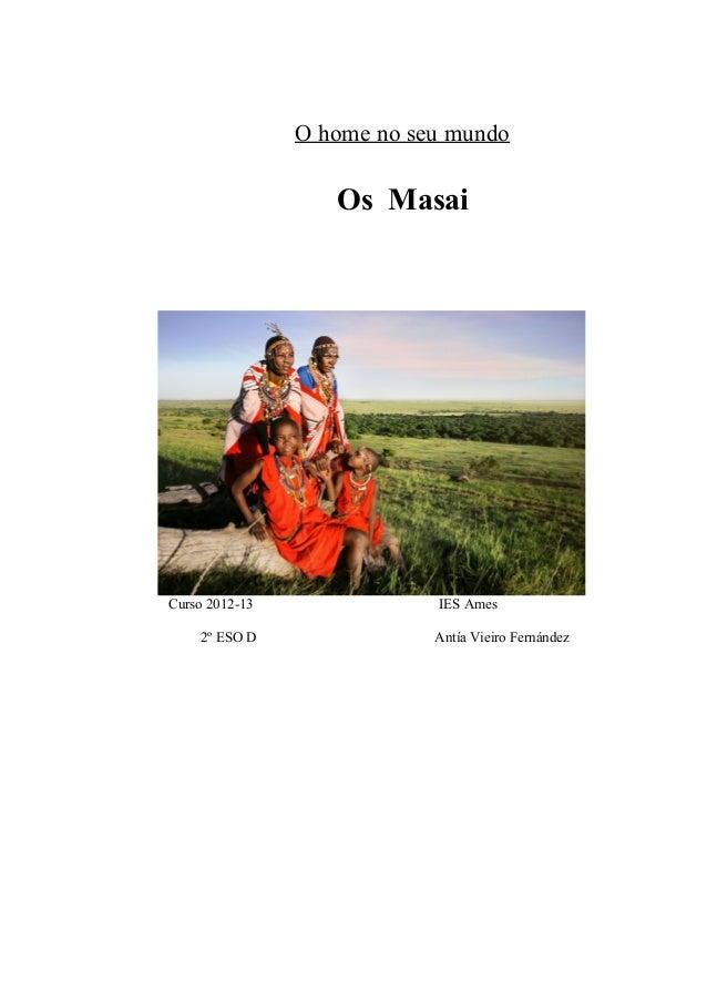 O home no seu mundo Os Masai Curso 2012-13 IES Ames 2º ESO D Antía Vieiro Fernández