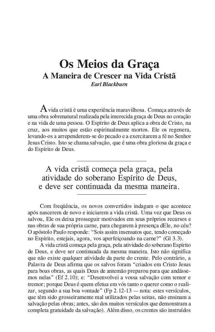 OS MEIOS   DA   GRAÇA                                                    7                Os Meios da Graça      A Maneira...