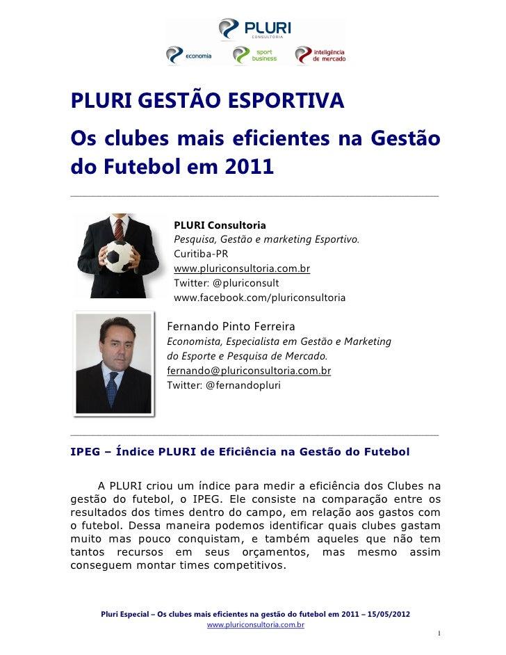 PLURI GESTÃO ESPORTIVAOs clubes mais eficientes na Gestãodo Futebol em 2011_______________________________________________...