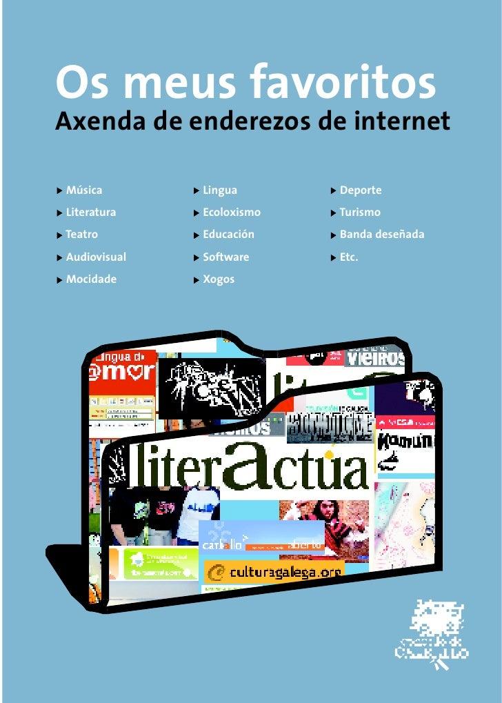 Os meus favoritos Axenda de enderezos de internet  Música        Lingua       Deporte Literatura    Ecoloxismo   Turismo T...