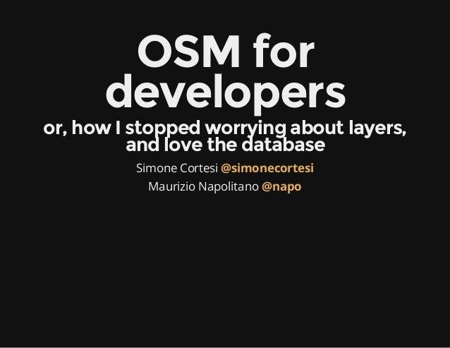 OpenGeoData Italia - Roma - Simone Cortesi | Maurizio Napolitano | openstreetmap per sviluppatori