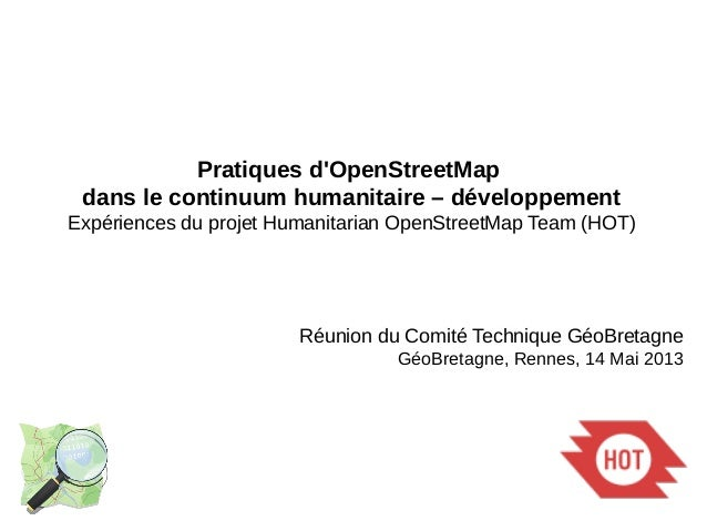Pratiques d'OpenStreetMap dans le continuum humanitaire – développement Expériences du projet Humanitarian OpenStreetMap T...