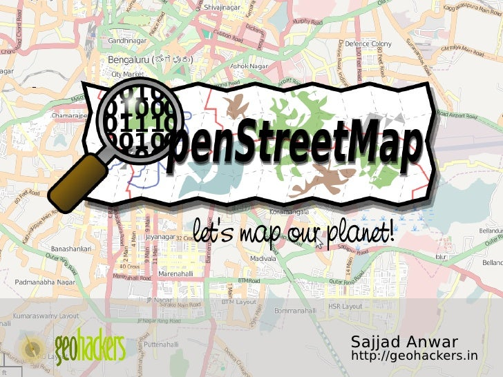 let's map our planet!                       Sajjad Anwar                     http://geohackers.in