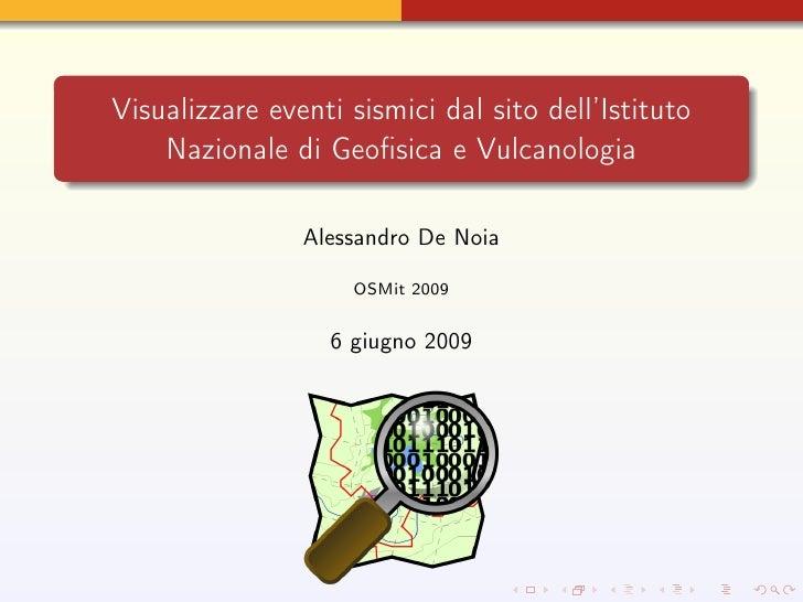 OSMit 2009 - Visualizzare eventi sismici dall'Istituto Nazionale di Geofisica sulle mappe di OpenStreetMap