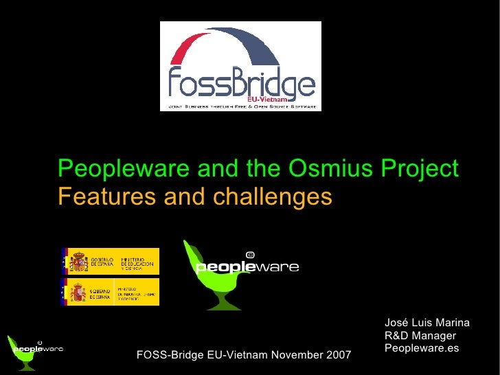 Peopleware and the Osmius Project Features and challenges José Luis Marina R&D Manager Peopleware.es