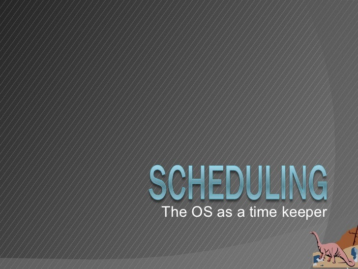 The OS as a time keeper