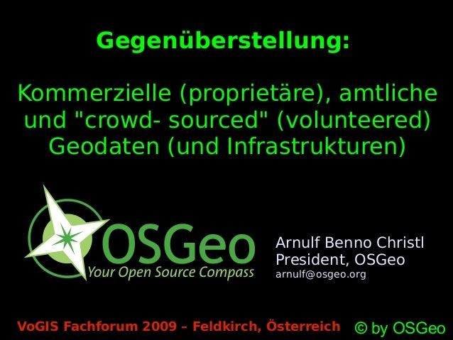 """Gegenüberstellung: Kommerzielle (proprietäre), amtliche und """"crowd- sourced"""" (volunteered) Geodaten (und Infrastrukturen) ..."""