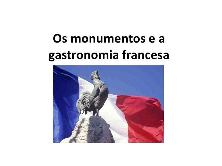 Os monumentos e agastronomia francesa