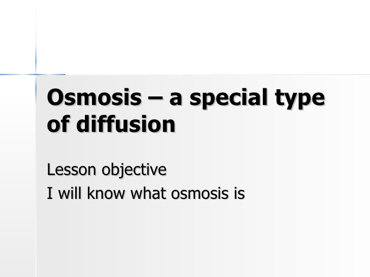 Osmosis – A Special Type Of Diffusion